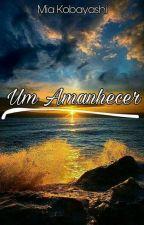 Um Amanhecer  by _miakobayashi