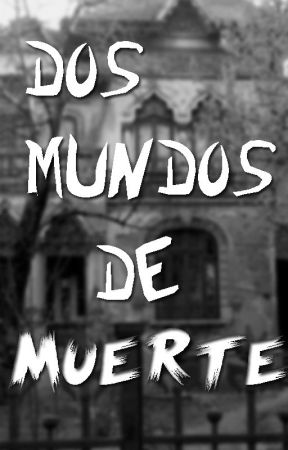 DOS MUNDOS DE MUERTE by Lauta678_