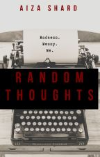 Random Thoughts by aiza_60