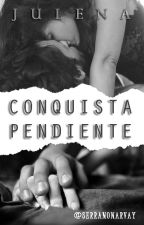 Conquista Pendiente - HOT {+17} by SerranoNarvay