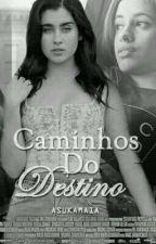 Caminhos do Destino - Camren G!p by AsukaMaia