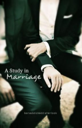 A Study In Marriage (Johnlock) - Sequel to A Study in Love by benaddicted2sherlock
