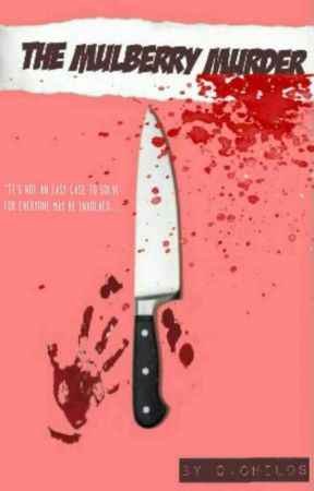 """""""The Mulberry Murder"""" By O.Childs by authoroctavia"""