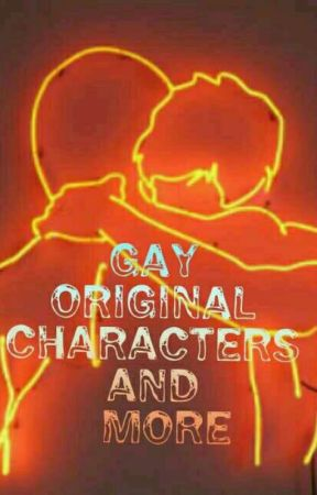 Gay Original Characters and More  by FrancineLupinSirius