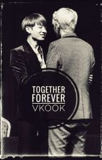 Together Forever-Vkook by kxm_txehyung_kth