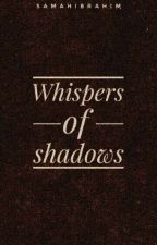 Whispers of shadows by -Vintage90s-