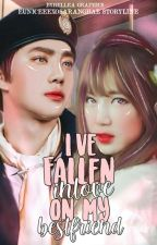 I've Fallen Inlove On My Bestfriend [HIATUS] by EuniceeexoSaranghae