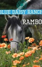 Book One of ~Blue Daisy Ranch~ Rambo by Arctic_Sensation