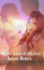 Mate Match Maker by AutumnMicheleWinters