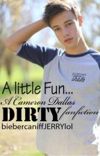 A little fun (Cameron Dallas dirty fanfiction) by biebercaniffJERRYlol