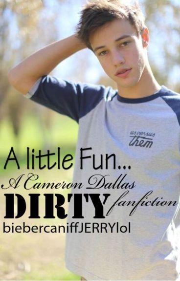 A little fun (Cameron Dallas dirty fanfiction)