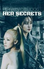 Her Secrets [COMPLETED] by Crazychixxx_