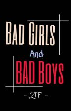Bad Girls and Bad Boys by zerotherefamily