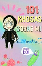 101 Khosas Sobre Mi. by x_Martin_x