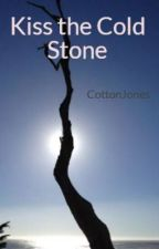 Kiss the Cold Stone by CottonJones