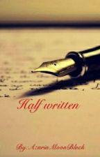 Half Written by AzariaMoonBlack