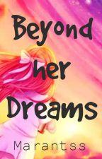 Beyond her Dreams by Marantss