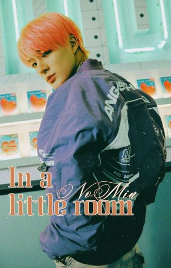 [NoMin] In a little room.