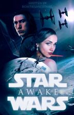 .: Awake :. Kylo Ren .: BOOK ONE :. by bowtiesandstars_