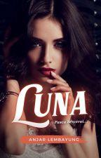 Luna (Segera Terbit) by anjar_lembayung