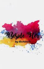 Beside Her (Warning: SPG Novel) by Stevhine18