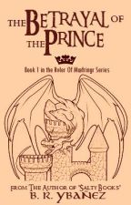 The Ruler of Méfringr: The Betrayal of the Prince [Under Revision] by Brane_Crestfallen29