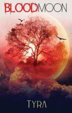 Blood Moon (Moon Saga 4) by Tyra_PHR