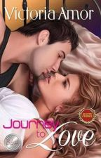 Journey To Love (2014 Published)COMPLETED by Victoria_Amor