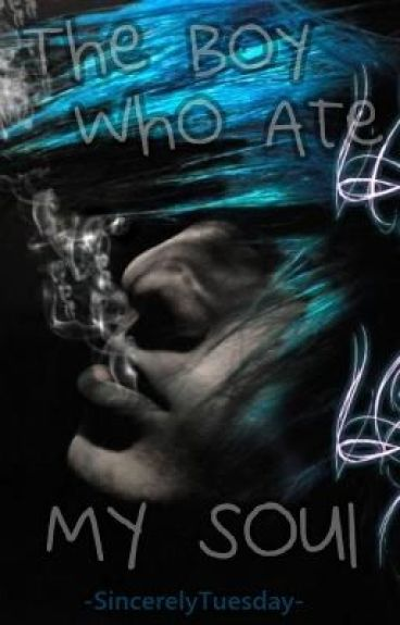 The Boy Who Ate My Soul.