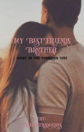 My BestFriends Brother by XDevilsGirlieX