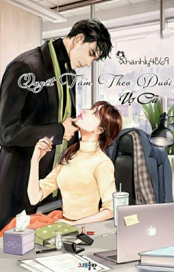 Đọc Truyện Quyết tâm theo đuổi vợ cũ - DocTruyenHot.Com