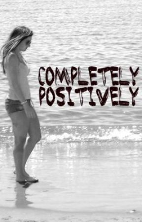 Completely Positively (song) by xoxSarBearoxo