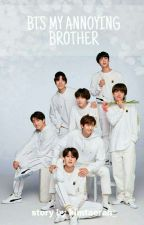 [OG] ✔ BTS my Annoying Brother?!! [SLOW UPDATE] by kimtaerah_bts