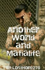 Another World and Mafialife by LostHope270