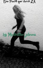 Eine Flucht quer durch LA by madhatter-julinova