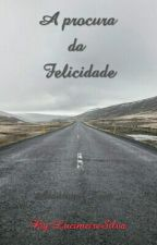 A Procura Da Felicidade  by LucimeireSilva