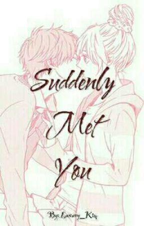 Suddenly Met You by luxury_kim