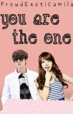 You Are The One [EXO-Luhan FanFic] by ProudExotiCamiLa