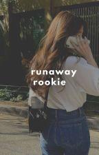 runaway rookie by redamancts
