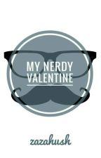 My Nerdy Valentine (Short Story) by zazahush