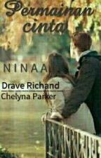 Permainan Cinta      Chelyna Parker And Drave Richand [COMPLETE] by ninaanadira