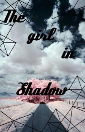 La fille dans l'Ombre EN PAUSE  by MaliaWolves