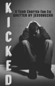 Kicked [A Team Crafted FF] by Jessobecka