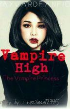Vampire High : The Vampire Princess by rozilmae12345