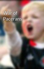 War of Pacerans by Spud_003