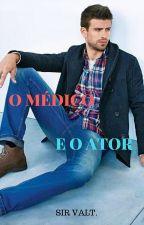O Médico e o Ator (Romance Gay) - Livro 2 by SirValt