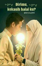 Dirimu? Kekasih Halal Ku by Rahmamy6029
