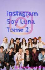 Soy Luna Instagram Tome 2 by LinaPasquarelliFerro