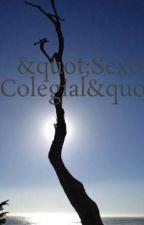 """""""Sexo Colegial"""" by LuudMiii"""