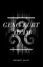 GENÇ KURT ADAM by MSamsun1993